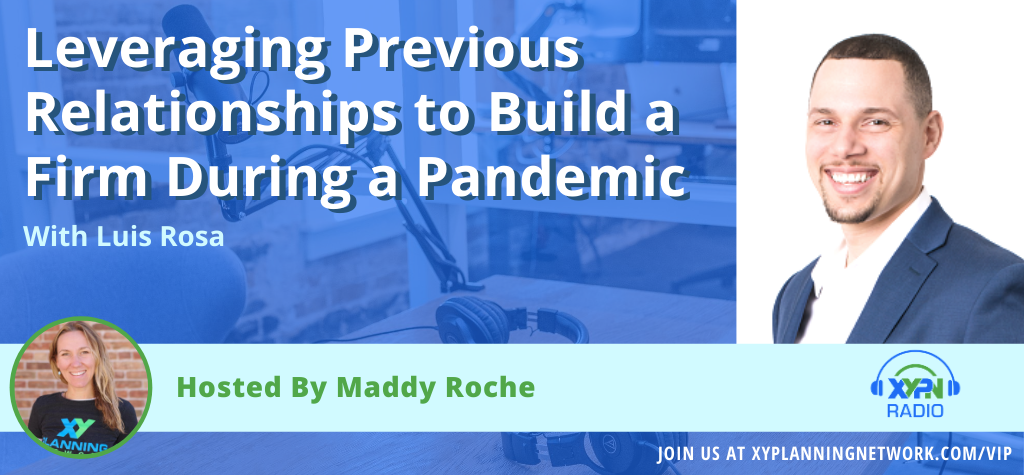 Ep #271: Leveraging Previous Relationships to Build a Firm During a Pandemic with Luis Rosa