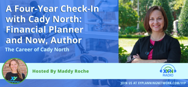 Ep #276: A Four-Year Check-In with Cady North: Financial Planner and Now, Author