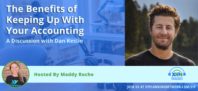 Ep #282: The Benefits of Keeping Up With Your Accounting - A Discussion with Dan Keslin
