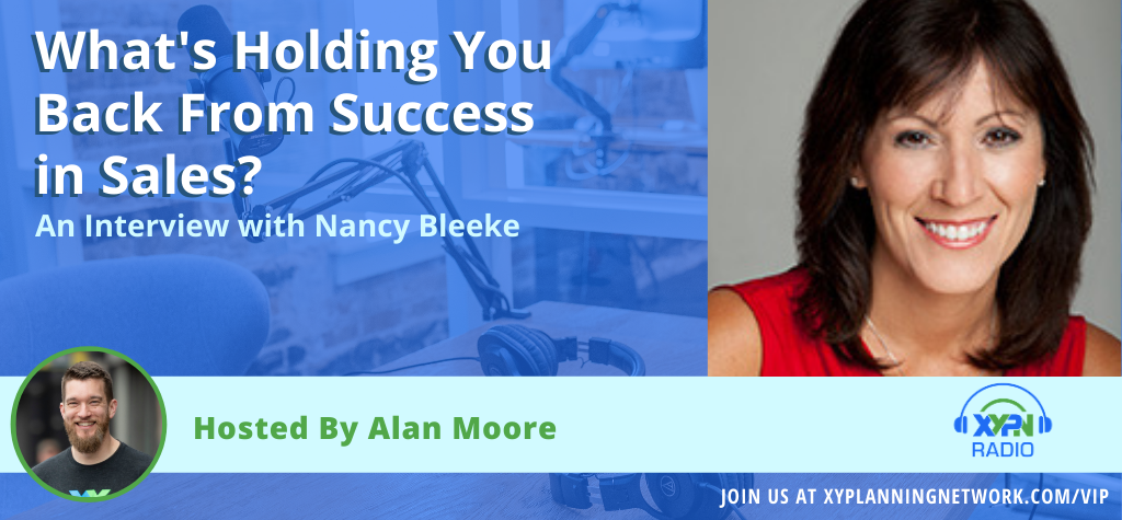 Ep #89: What's Holding You Back From Success in Sales - An Interview with Nancy Bleeke
