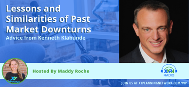 Ep #254: Lessons and Similarities of Past Market Downturns: Advice from Kenneth Klabunde