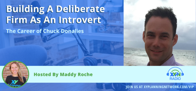Ep #255: Building A Deliberate Firm As An Introvert: The Career Of Chuck Donalies