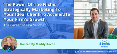 Ep #263: The Power Of The Niche: Strategically Marketing To Your Ideal Client To Accelerate Your Firm's Growth, The Career of Levi Sanchez