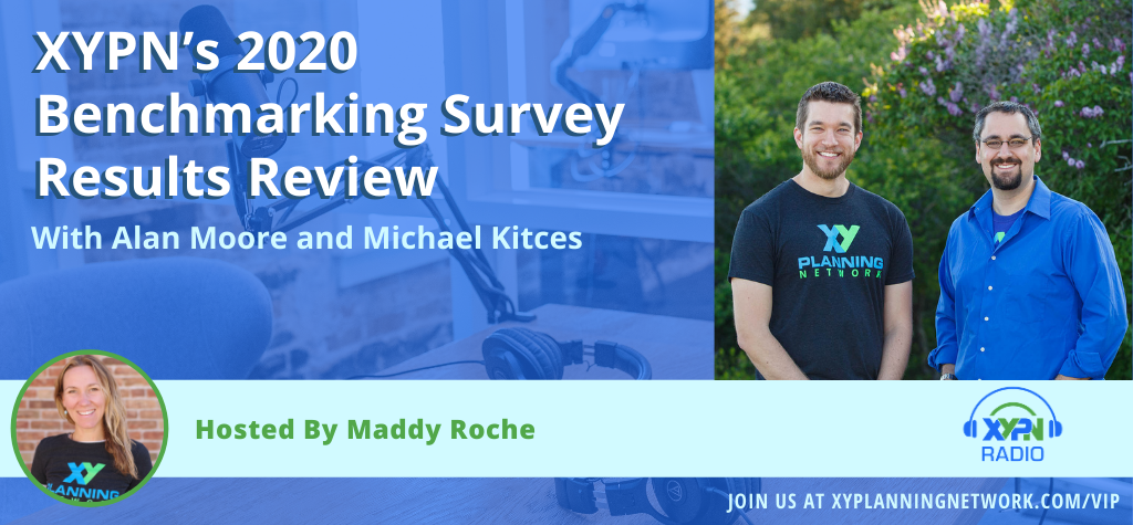 Ep #288: XYPN's 2020 Benchmarking Survey Results Review with Alan Moore and Michael Kitces