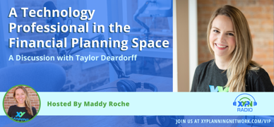 Ep #290: A Technology Professional in the Financial Planning Space: A Discussion with Taylor Deardorff