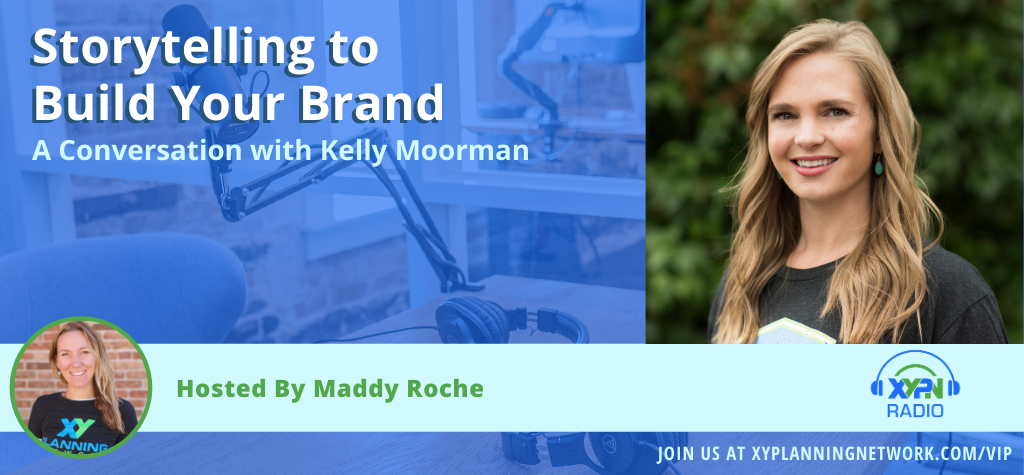 Ep #295: Storytelling to Build Your Brand: A Conversation with Kelly Moorman