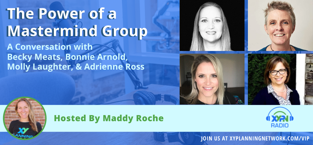 Ep #309: The Power of a Mastermind Group: A Conversation with Becky Meats, Bonnie Arnold, Molly Laughter, and Adrienne Ross
