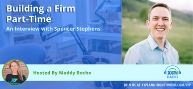 Ep #314: Building a Firm Part-Time: An Interview with Spencer Stephens