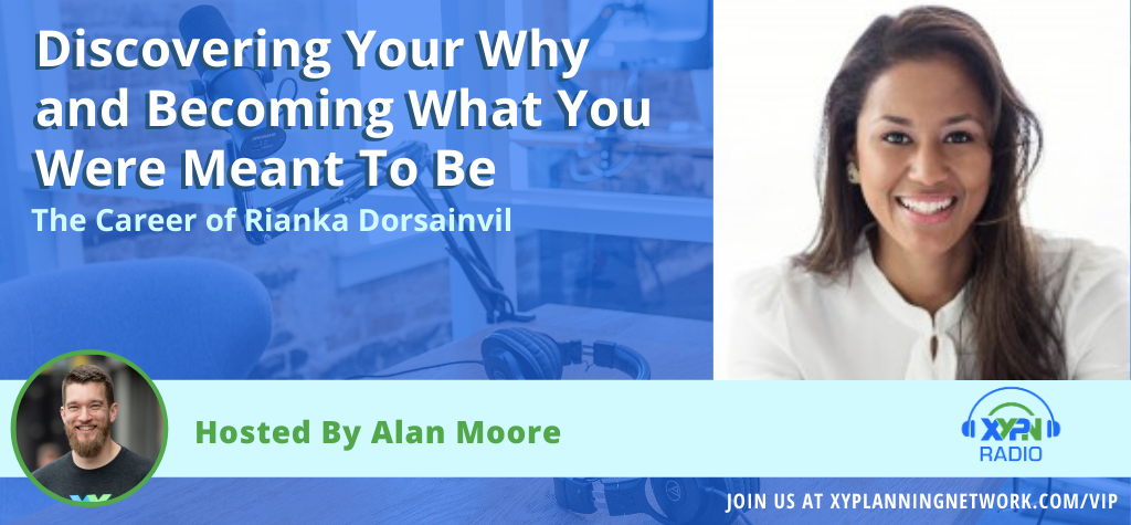Ep #162: Discovering Your Why and Becoming What You Were Meant To Be - The Career of Rianka Dorsainvil