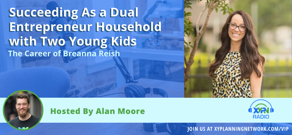 Ep #164: Succeeding As a Dual Entrepreneur Household with Two Young Kids - The Career of Breanna Reish