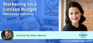 Ep #215: Marketing on a Limited Budget with XYPN Marketing Coach Carolyn Dalle-Molle