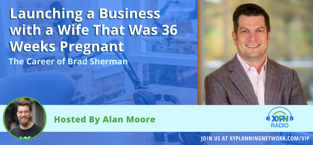 Ep #161: Launching a Business with a Wife That Was 36 Weeks Pregnant - The Career of Brad Sherman
