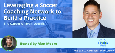 Ep #182: Leveraging a Soccer Coaching Network to Build a Practice - The Career of Evan Loomis