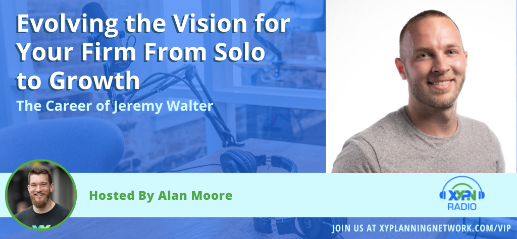 Ep #188: Evolving the Vision for Your Firm From Solo to Growth – The Career of Jeremy Walter