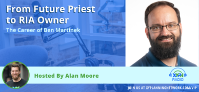 Ep #191: From Future Priest to RIA Owner – The Career of Ben Martinek