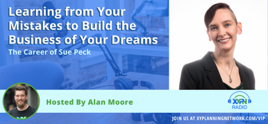 Ep #202: Learning from Your Mistakes to Build the Business of Your Dreams - The Career of Sue Peck