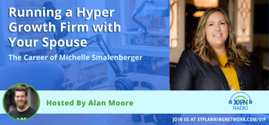 Ep #206: Running a Hyper Growth Firm with Your Spouse - The Career of Michelle Smalenberger