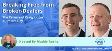 Ep #232: Breaking Free From Broker-Dealers: The Careers of Craig Joncas and Jim Bradley