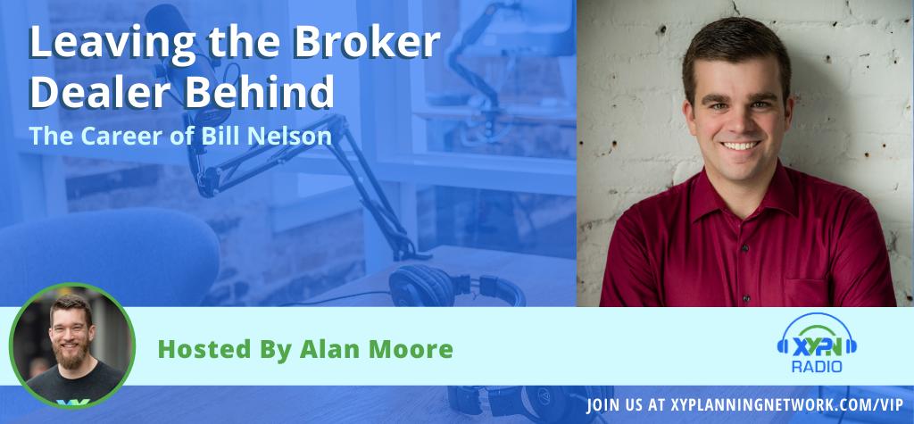 Ep #106: Leaving the Broker Dealer Behind - The Career of Bill Nelson