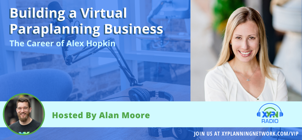 Ep #123: Building a Virtual Paraplanning Business - The Career of Alex Hopkin