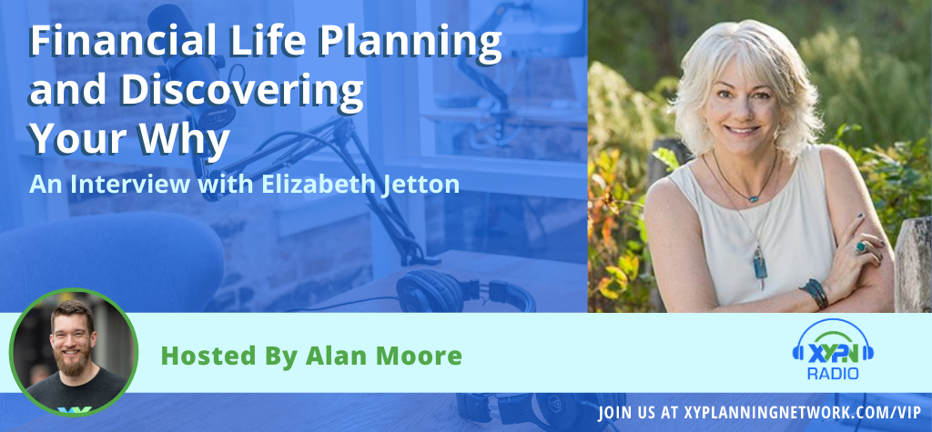 Ep #124: Financial Life Planning and Discovering Your Why - An Interview with Elizabeth Jetton