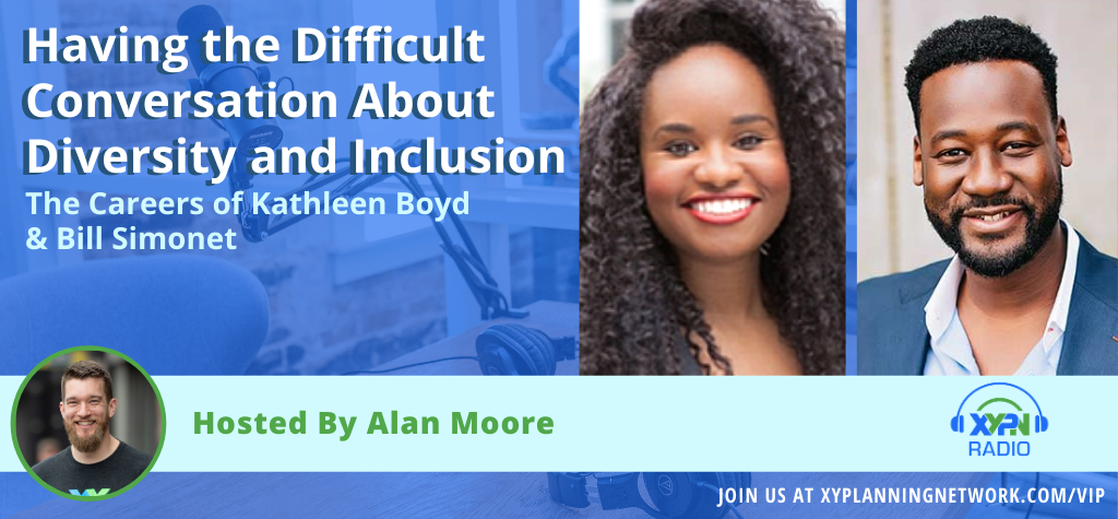 Ep #131: Having the Difficult Conversation About Diversity and Inclusion - Co-Hosted by Kathleen Boyd & Bill Simonet