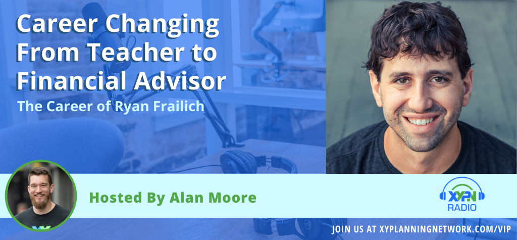 Ep #94: Career changing from teacher to financial advisor - The career of Ryan Frailich