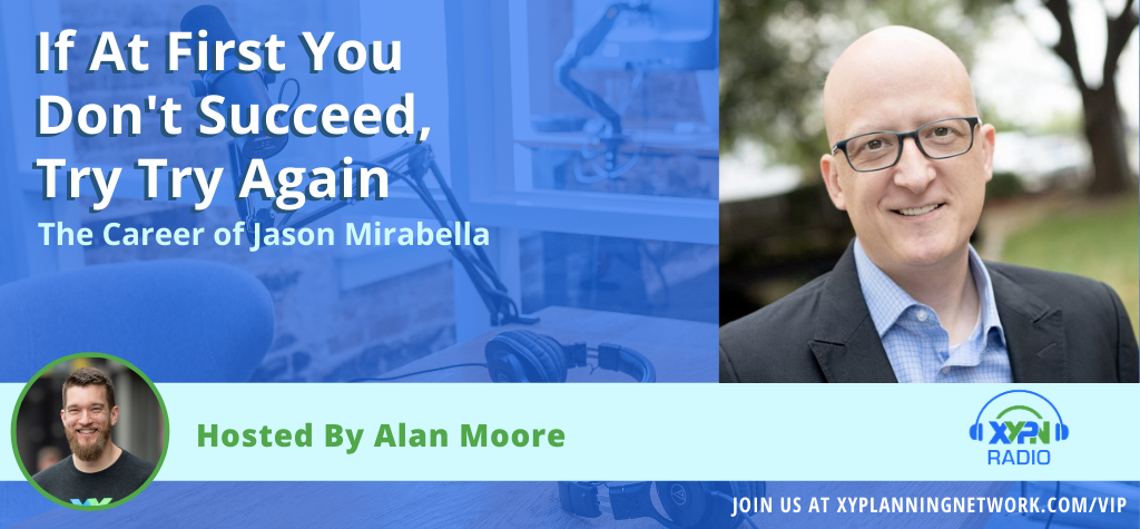Ep #95: If at first you don't succeed, try try again - The Career of Jason Mirabella