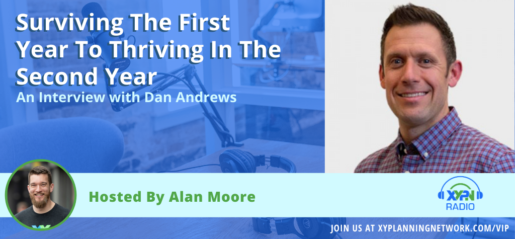 Ep #97: Surviving the First Year to Thriving in the Second Year - An Interview with Dan Andrews