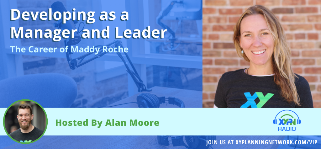 Ep #99: Developing as a Manager and Leader - The Career of Maddy Roche XYPN's Director of Getting Shit Done