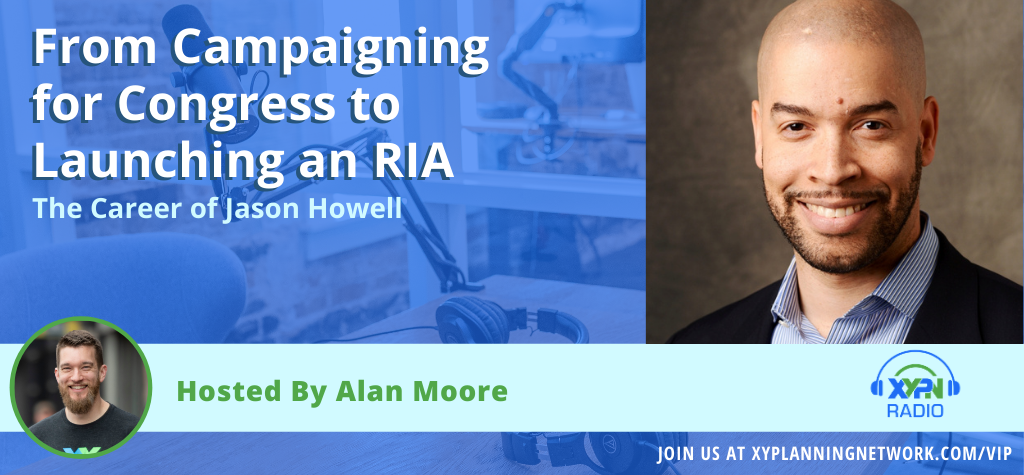 Ep #122: From Campaigning for Congress to Launching an RIA - The Career of Jason Howell