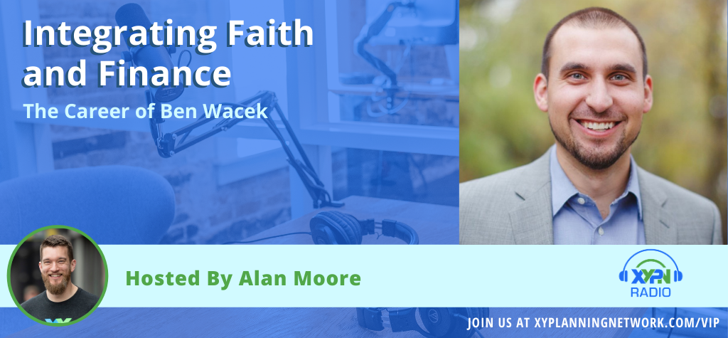 Ep #128: Integrating Faith and Finance - The Career of Ben Wacek