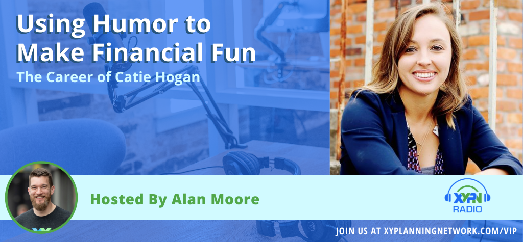 Ep 145: Using Humor to Make Financial Planning Fun – The Career of Catie Hogan