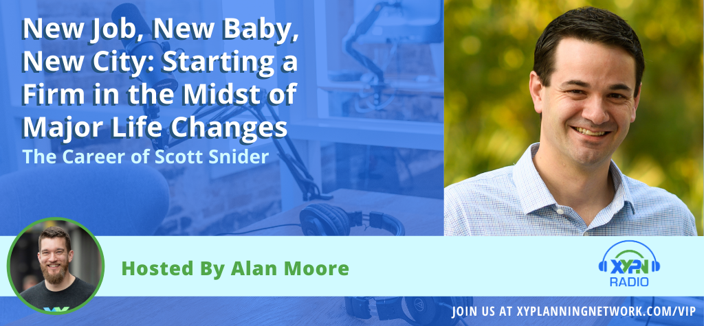 Ep #154: New Job, New Baby, New City: Starting a Firm in the Midst of Major Life Changes - The Career of Scott Snider