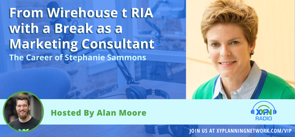 Ep #155: From the Wirehouse to RIA with a Break as a Marketing Consultant - The Career of Stephanie Sammons