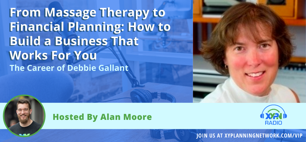 Ep #157: From Massage Therapy to Financial Planning: How to Build a Business That Works For You - The Career of Debbie Gallant