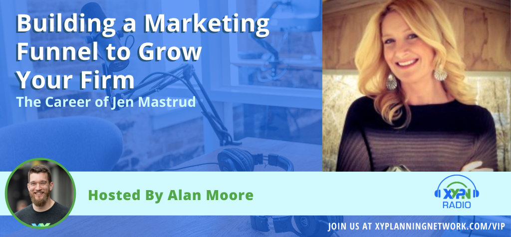 Ep #139_ Building a Marketing Funnel to Grow Your Firm - The Career of Jen Mastrud - XYPN's Director of Marketing