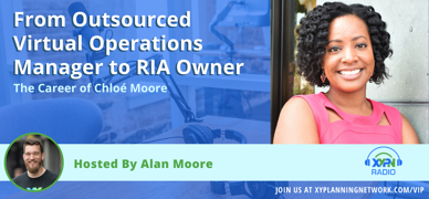 Ep #88: From Outsourced Virtual Operations Manager to RIA Owner - The Career of Chloé Moore
