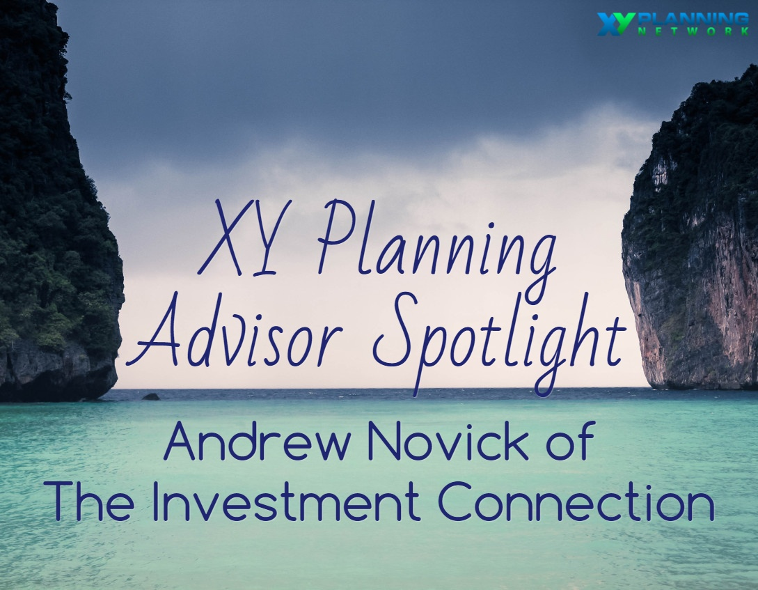 Get to Know XYPN Advisors: Andrew Novick of The Investment Connection