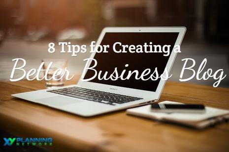 8 Tips for Financial Advisors on Better Blogging