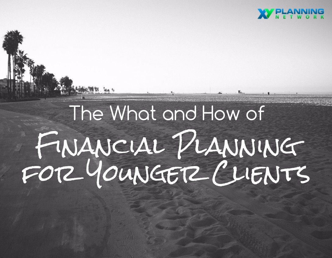 How Can You Provide Financial Planning for Younger Clients?