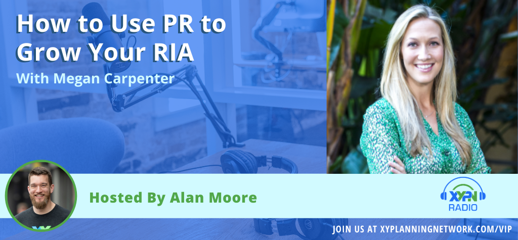 Ep #68: How to Use PR to Grow Your RIA with Megan Carpenter