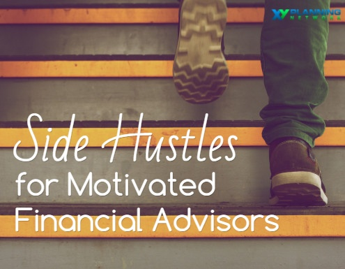 The How and Why of Side Hustles for Financial Advisors