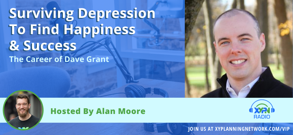 Ep #84: Surviving Depression To Find Happiness & Success - The Career of Dave Grant
