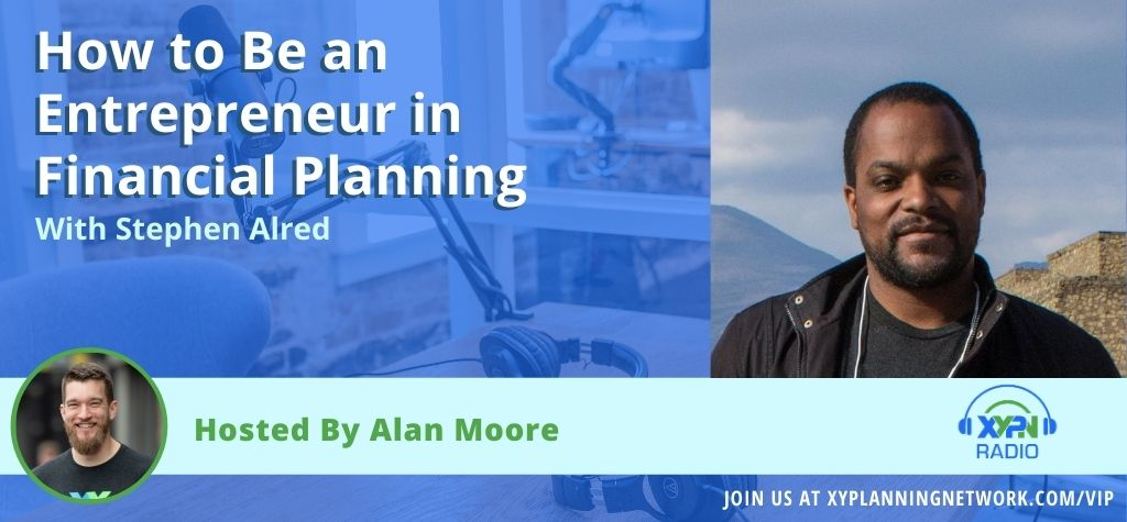 Ep #57: How to Be an Entrepreneur in Financial Planning