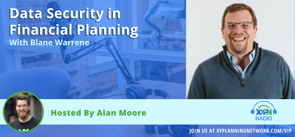 Ep #43: Data Security in Financial Planning with Blane Warrene