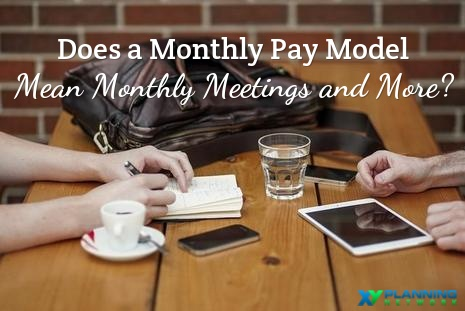 Does Monthly Pay Mean You Have to Talk with Your Clients Monthly?