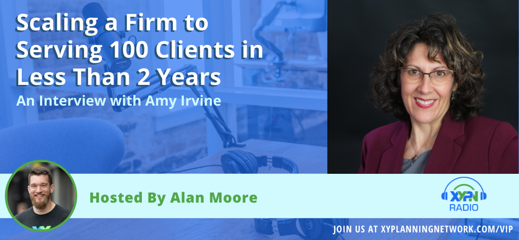 Ep #119: Scaling a Firm to Serving 100 Clients in Less Than 2 Years – An Interview with Amy Irvine