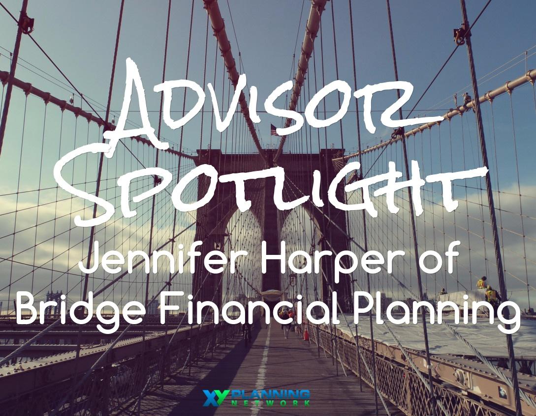 Get to Know XYPN Advisors: Jennifer Harper of Bridge Financial Planning