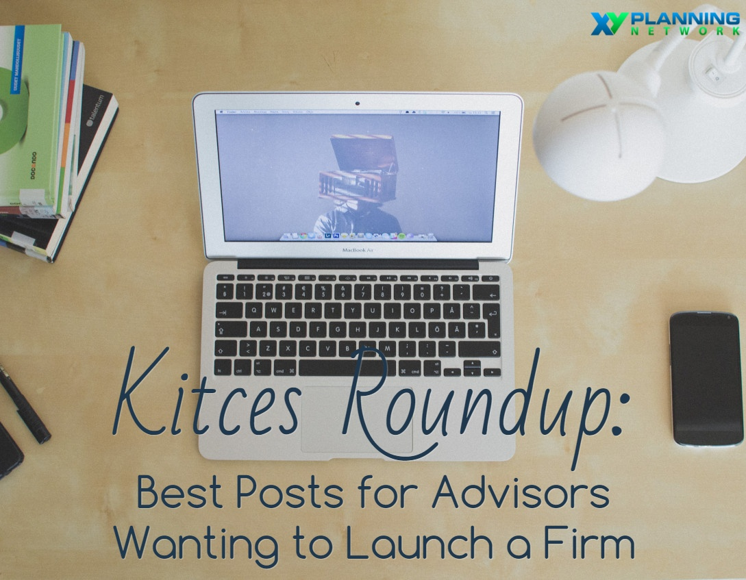 Kitces Roundup: Best Posts for Financial Advisors Looking to Start a Firm